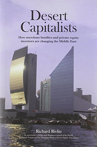9780955307003: Desert Capitalists: How Merchant Families and Private Equity Investors are Changing the Middle East.