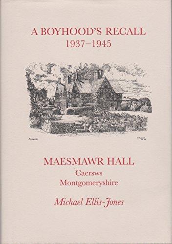 9780955307317: A Boyhood's Recall, Maesmawr Hall, Caersws, Montgomeryshire