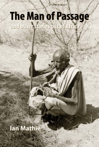 The Man of Passage, and Other Stories Out of Africa [Signed copy]