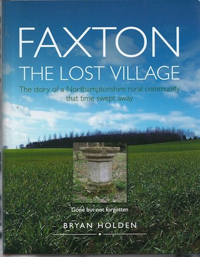 FAXTON, THE LOST VILLAGE: THE STORY OF: Holden (Bryan). Watkins-Pitchford