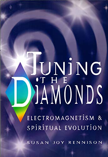 9780955321603: Tuning the Diamonds: Electromagnetism and Spiritual Evolution