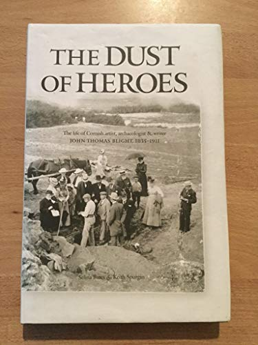 The Dust of Heroes: The Life of: Selina Bates, Keith