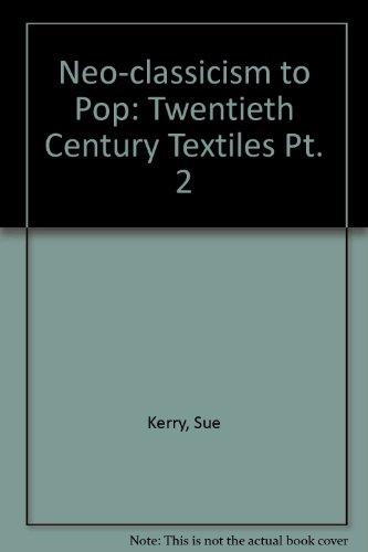 9780955330629: Neo-classicism to Pop: Twentieth Century Textiles Pt. 2
