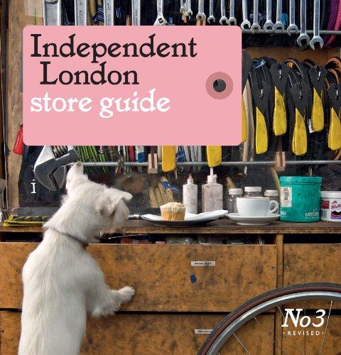 Independent London Store Guide. Moritz Steiger, Effie Fotaki: Steiger, Moritz