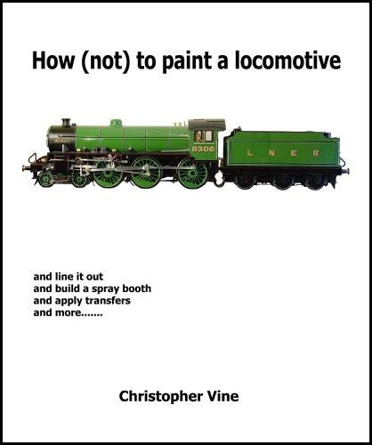 9780955335907: How (Not) to Paint a Locomotive