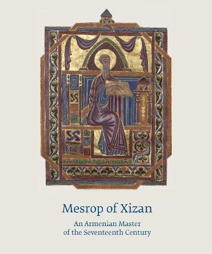 Mesrop of Xizan: An Armenian Master of: Arakelyan, Mikayel