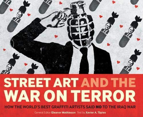 9780955339882: Street Art and the War on Terror: How the World's Best Graffiti Artists Said No to the Iraq War