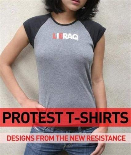 Protest T-Shirts: Designs from the Cult Independents: Korero Books