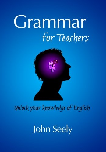 9780955345128: Grammar for Teachers: Unlock your knowledge of English