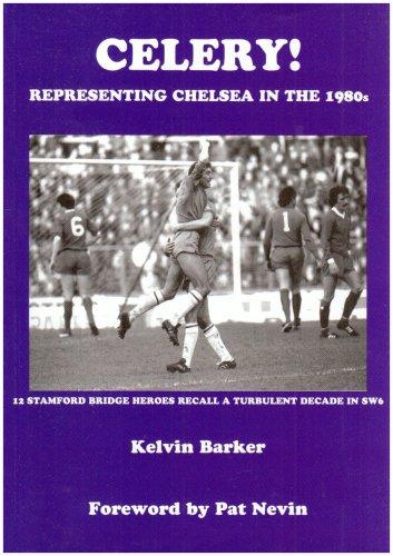 9780955346507: Celery!: Representing Chelsea in the 1980s