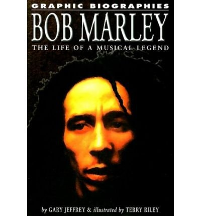 9780955347702: Bob Marley: The Life of a Musical Legend (Graphic Biographies)