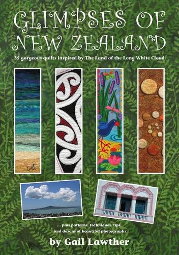9780955349935: Glimpses of New Zealand: 35 Gorgeous Quilts Inspired by The Land of the Long White Cloud