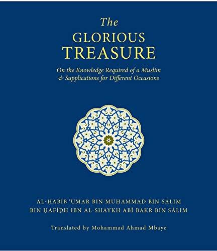 9780955350108: The Glorious Treasure: On The Knowledge Required Of A Muslim And Supplications For Different Occasions