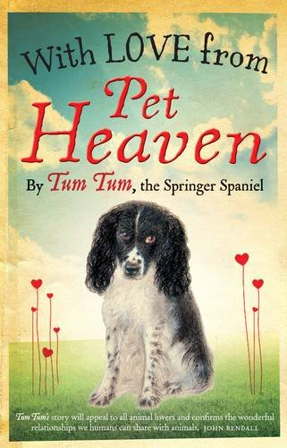 9780955350795: With Love from Pet Heaven: By Tum Tum the Springer Spaniel