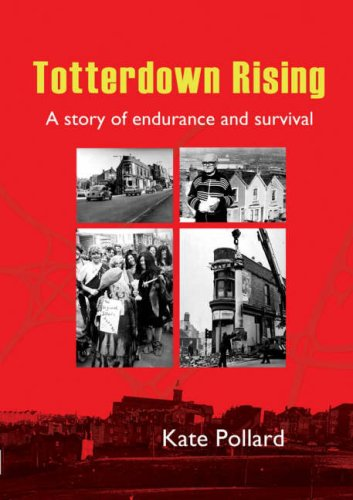 9780955352034: Totterdown Rising: The Story of a Community Enduring and Surviving a Planning Disaster