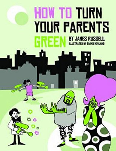 9780955352096: How To Turn Your Parents Green