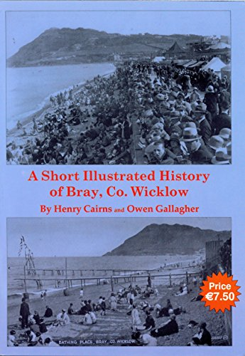 9780955358210: A Short Illustrated History of Bray, Co. Wicklow