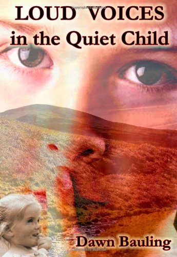 9780955358937: Loud Voices in the Quiet Child