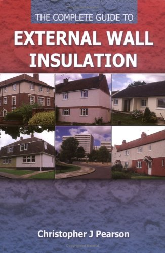 9780955363603: The Complete Guide to External Wall Insulation