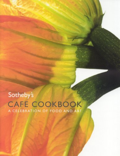 Sotheby's Cafe Cookbook: A Celebration of Food and Art