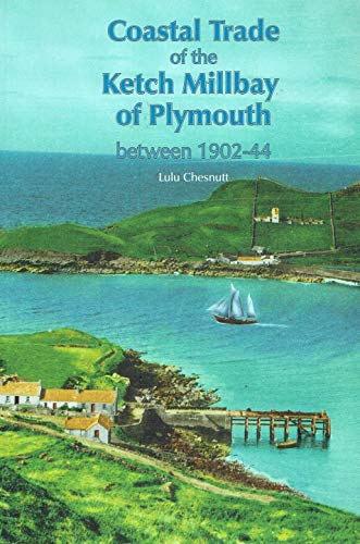 The Coastal Trade of the Ketch Millbay of Plymouth between 1902-44: Chesnutt, Lulu