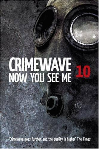 Crimewave 10: Now You See Me: Charlie Williams, Mick
