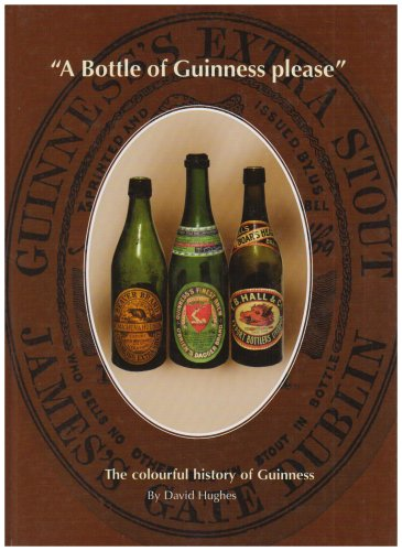 9780955371301: A Bottle of Guinness Please : The Colourful history of Guinness