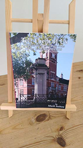 Tell Them of Us: Remembering Swindon's Sons of the Great War 1914-1918 (095537250X) by Sutton, Mark