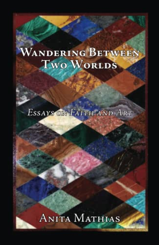 9780955373701: Wandering Between Two Worlds: Essays on Faith and Art