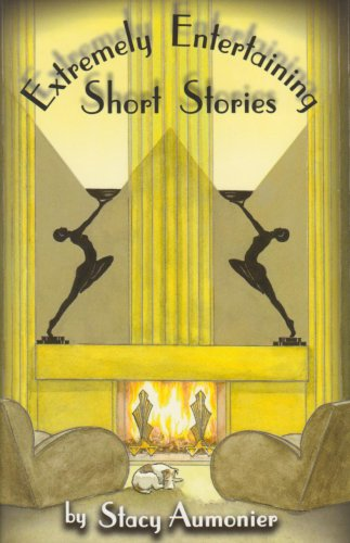 Extremely Entertaining Short Stories: Classic Works of a Master: Aumonier, Stacy