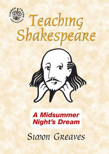 9780955376177: Teaching Shakespeare: A Midsummer Night's Dream Teacher's Book
