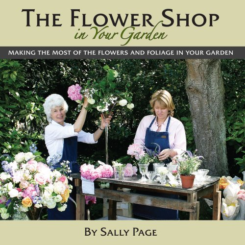 The Flower Shop In Your Garden: Page, Sally