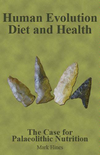 9780955380020: Human Evolution, Diet and Health: The Case for Palaeolithic Nutrition