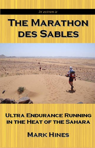 9780955380051: The Marathon des Sables: Ultra Endurance Running in the Heat of the Sahara