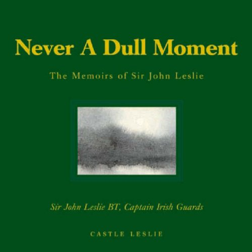 9780955388705: Never a Dull Moment: The Memoirs of Sir John Leslie