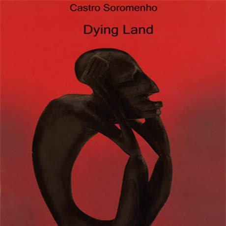 Dying Land: Soromenho, Femando Monteiro de; McDermott, Annella [Translator]; Peres, Phyllis [...