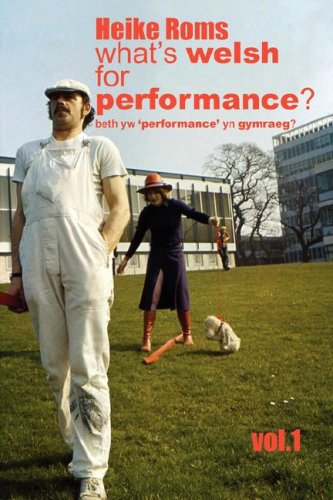 9780955392726: What's Welsh for Performance - An Oral History of Performance Art in Wales 1968 - 2008 Vol.1 (Samizdat Press)