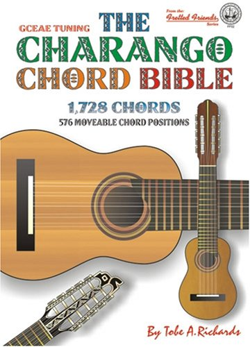 9780955394416: The Charango Chord Bible: GCEAE Standard Tuning 1, 728 Chords