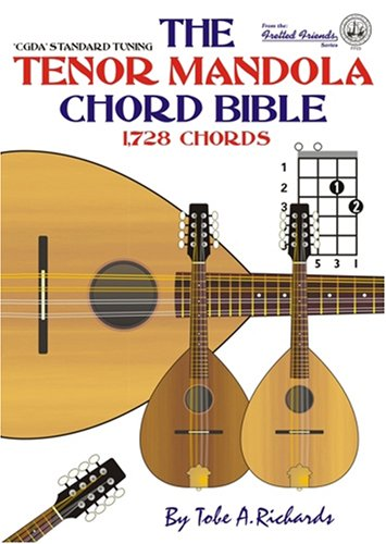 9780955394423: The Tenor Mandola Chord Bible: CGDA Standard Tuning 1, 728 Chords (Fretted Friends)