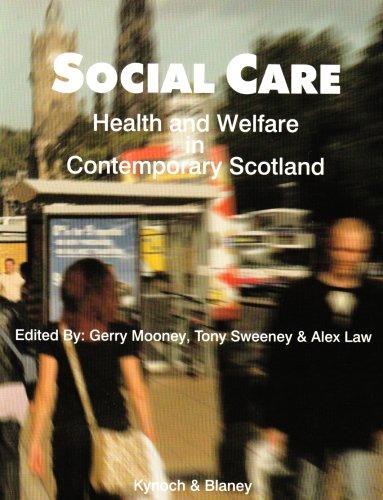 Social Care, Health and Welfare in Contemporary Scotland