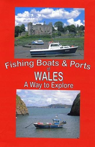 9780955402340: The Fishing Boats and Ports of Wales: Wales a Way to Explore