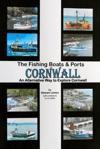 9780955402371: The Fishing Boats & Ports of Cornwall: An Alternative Way to Explore Cornwall (Fishing Boats and Ports of...)