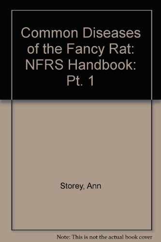 Common Diseases of the Fancy Rat: NFRS Handbook: Pt. 1: Storey, Ann, Simmons, Veronica, Horn, ...