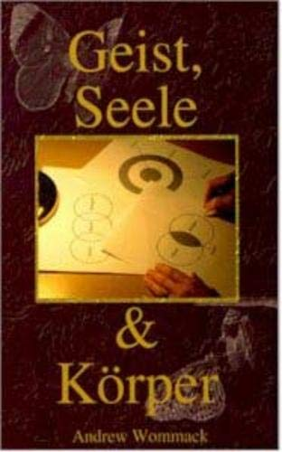 Geist, Seele unt Korper (German Edition) (9780955405556) by Andrew Wommack
