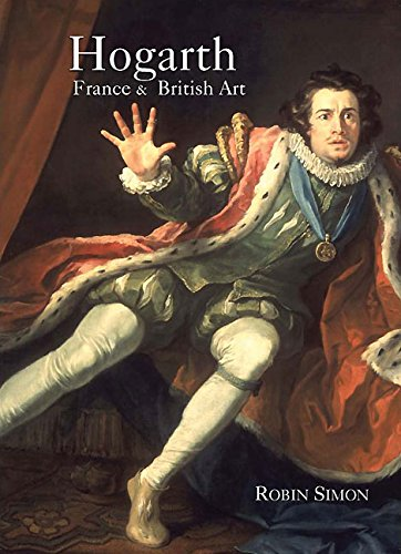 Hogarth, France and British Art: The Rise of the Arts in 18th-century Britain (Hardback): Robin ...