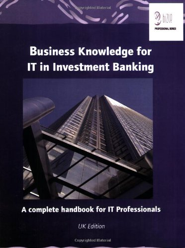 9780955412400: Business Knowledge For IT in Investment Banking : A complete handbook for IT Professionals
