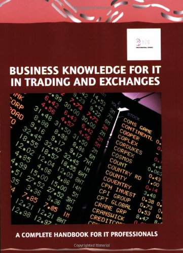 9780955412486: Business Knowledge for It in Trading and Exchanges: The Complete Handbook for IT Professionals (Bizle Professional Series)