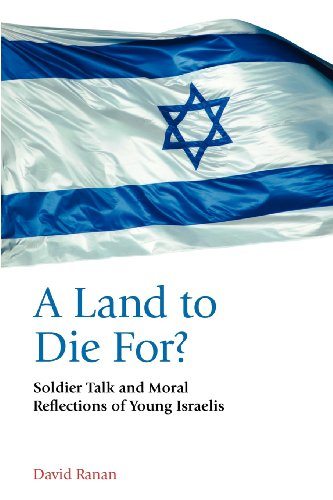 9780955413384: A Land to Die For? Soldier Talk and Moral Reflections of Young Israelis