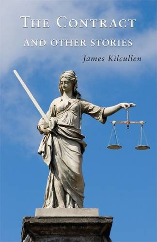 The Contract and Other Stories: Kilcullen, James
