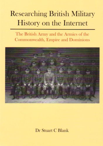 Researching British Military History on the Internet: Dr Stuart Blank